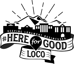 Longmont, Colorado #HereForGoodLoCo - Keep Longmont Businesses Here for Good